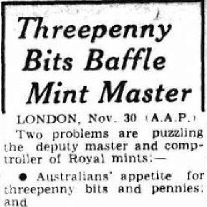 'Threepenny Bits Baffle Mint Master' - Headline on the front page of The Age, 1st December 1951.